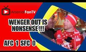 Wenger Out Is Nonsense !!! - Arsenal 1 Southampton 0 [Video]