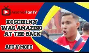 Koscielny Was Amazing at The Back - Arsenal 2 Manchester City 2 [Video]