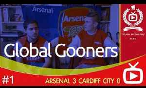 [NEW FEATURE] Global Gooners - Canadian Arsenal Fans discuss Win at Cardiff and visit of Hull City [Video]