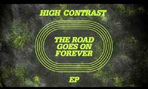 High Contrast - The Road Goes On Forever [One Minute To Midnight Extended Mix] [Video]