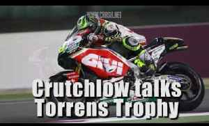 Cal Crutchlow talks Torrens Trophy [Video]