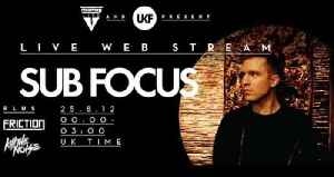 Mixmag and UKF present Sub Focus and Kill The Noise live stream [Video]