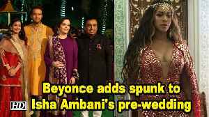 Beyonce adds spunk to Isha Ambani's pre-wedding gala [Video]