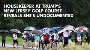 Housekeeper at Trump's New Jersey Golf Course Reveals She's Undocumented [Video]