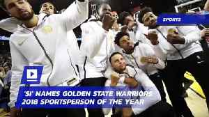 'SI' Names Golden State Warriors 2018 Sportsperson of the Year [Video]
