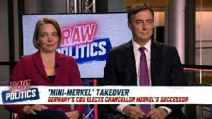 Raw Politics: Is Annegret Kramp-Karrenbauer Angela Merkel 2.0? [Video]