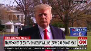 President Trump — John Kelly Is Out At End Of The Year [Video]