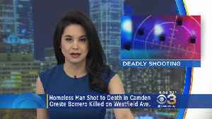 Investigators Searching For Suspect Who Shot, Killed Homeless Man In Camden [Video]