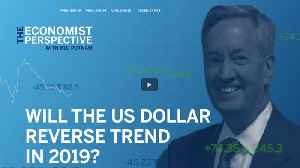 Economist Perspective: Can U.S. Dollar Keep Its Momentum in 2019? [Video]