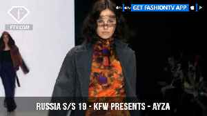 KFW presents - Ayza Mercedes Benz Fashion Week Russia S/S 2019 | FashionTV | FTV [Video]