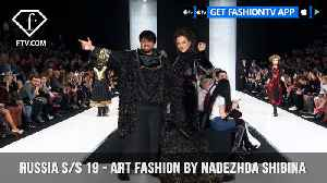 Art fashion by Nadezhda Shibina Mercedes Benz Fashion Week Russia S/S 2019 | FashionTV | FTV [Video]