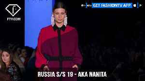 Aka Nanita Mercedes Benz Fashion Week Russia S/S 2019 | FashionTV | FTV [Video]