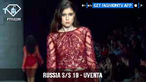 Uventa Mercedes Benz Fashion Week Russia S/S 2019 | FashionTV | FTV [Video]