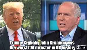 Trump: John Brennan was the worst CIA director in US history [Video]