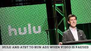 Now You'll Get Ads From ATT And Hulu When You Pause Your Videos [Video]