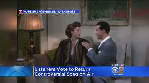 Listeners Vote To Return 'Baby It's Cold Outside' To Air [Video]