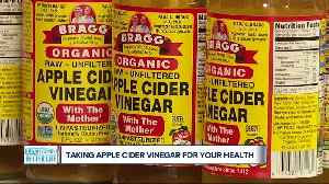 The pros & cons of taking apple cider vinegar for your health [Video]