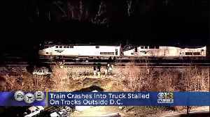 Amtrak Train Crashes In Stalled Truck Outside D.C. [Video]