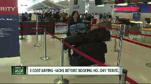 3 cost-saving hacks before booking holiday travel [Video]