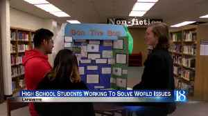 Local high school students are working to solve world issues [Video]