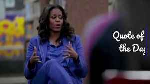 Quote of the Day - Michelle Obama [Video]