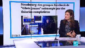 Strasbourg shooting: Yellow Vest Facebook groups submerged by conspiracy theories [Video]