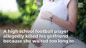 High School Football Player Says He Killed Pregnant Girlfriend Because It Was Too Late To Get an Abortion