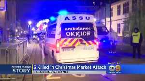 3 Killed In Christmas Market Attack In France [Video]