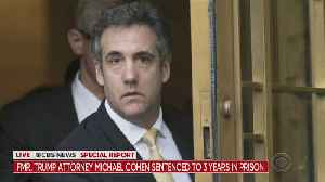 Special Report: Michael Cohen Sentenced To 3 Years In Prison [Video]