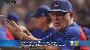Cubs' Maddon Studying `Managing Millennials For Dummies' [Video]
