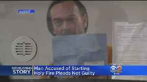 Holy Jim Canyon Man Pleads Not Guilty To Sparking Holy Fire [Video]