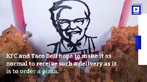 KFC & Taco Bell Want to Roll Out Delivery Across US Locations [Video]
