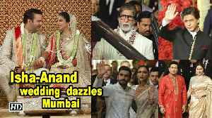 Isha Ambani and Anand Piramal's wedding  dazzles Mumbai [Video]