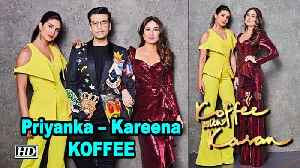 Priyanka – Kareena ENDS Karan's 'Koffee with Karan 6' [Video]