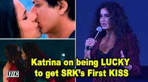 Katrina's response on being LUCKY to get SRK's First KISS [Video]