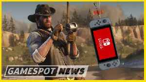 Red Dead Redemption 2 On Nintendo Switch Isn't Happening [Video]
