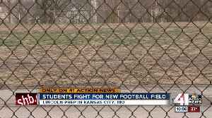 Lincoln Prep students push for new football field [Video]