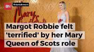 Margot Robbie Was Nervous About 'Mary Queen of Scots' Role [Video]