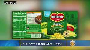 Del Monte Foods Recalls Select Cans Of Corn [Video]