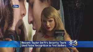 Taylor Swift Reportedly Used Facial Recognition Camera To Identify Stalkers At Concert [Video]