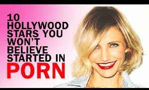 10 Hollywood Stars You Won't Believe Started In Porn [Video]