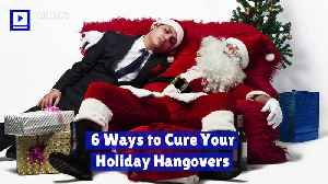 6 Ways to Cure Your Holiday Hangovers [Video]