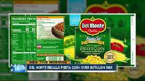 Del Monte recalls canned corn over botulism risk [Video]