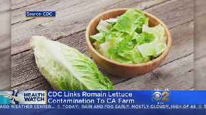 Romaine Lettuce E. Coli Outbreak Traced To California Farm [Video]