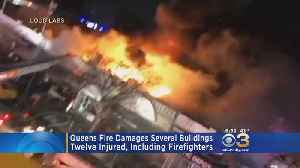 Queens Fire Damages Several Buildings, Injures 12 Including Firefighters [Video]