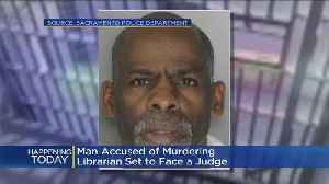 Man Accused Of Killing Librarian To Appear In Court Friday [Video]