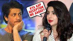 Will Shah Rukh Khan Attend Priyanka Chopra's Wedding Reception In Mumbai? [Video]