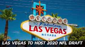 Vegas Is Hosting The 2020 NFL Draft [Video]