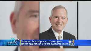 Sources: School Plans To Investigate Claims Against Everett Superintendent [Video]
