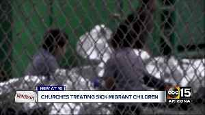 Valley churches hosting migrant families in need of medical care and supplies [Video]